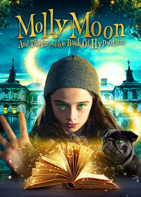 Molly Moon And The Incredible Book Of Hypnotism Streaming ...
